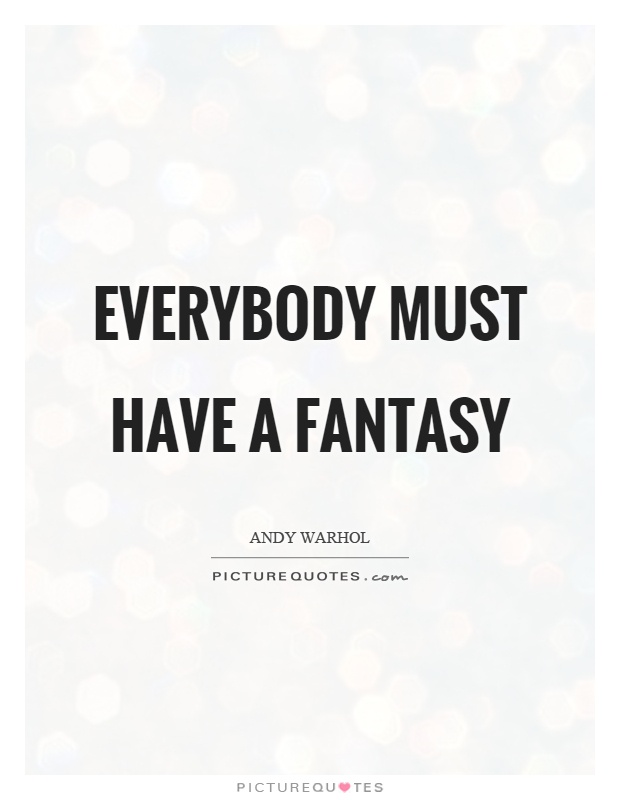 Fantasy Quotes : fantasy, quotes, Everybody, Fantasy, Picture, Quotes