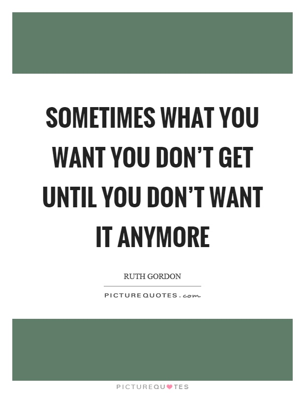 I Don T Want You Anymore Quotes : anymore, quotes, Sometimes, Don't, Until, It..., Picture, Quotes
