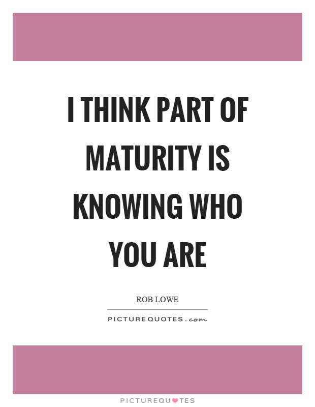 Maturity Quotes | Maturity Sayings | Maturity Picture ...