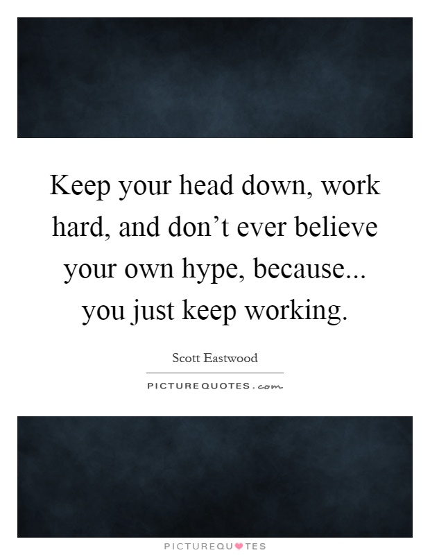 Head Down Quotes : quotes, Quotes, Sayings, Picture