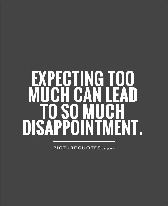 Expectation And Disappointment Quotes : expectation, disappointment, quotes, Disappointment, Quotes, Sayings, Picture