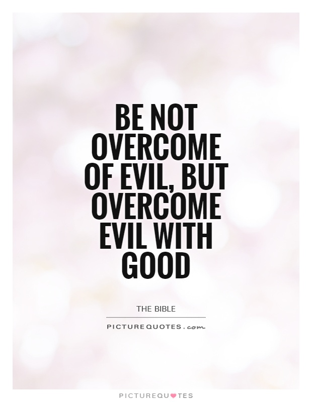 Quotes About Overcoming Evil. QuotesGram