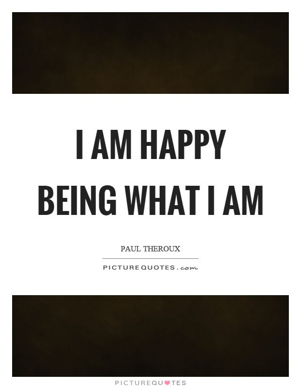 I Am Happy Quotes : happy, quotes, Happy, Being, Picture, Quotes