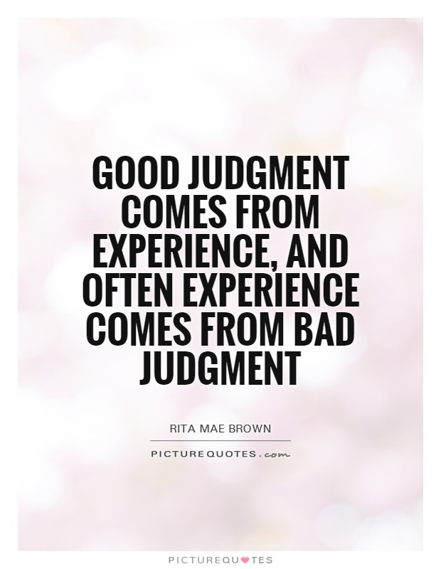 Good Judgment Quotes. QuotesGram