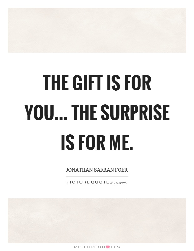 Surprise Gift Quotes : surprise, quotes, You..., Surprise, Picture, Quotes
