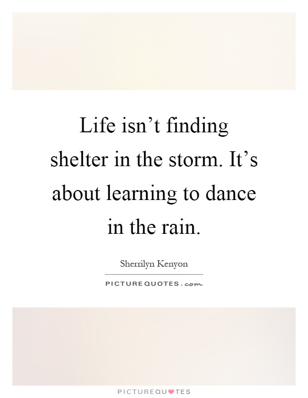 Life About Learning Dance Rain Quote