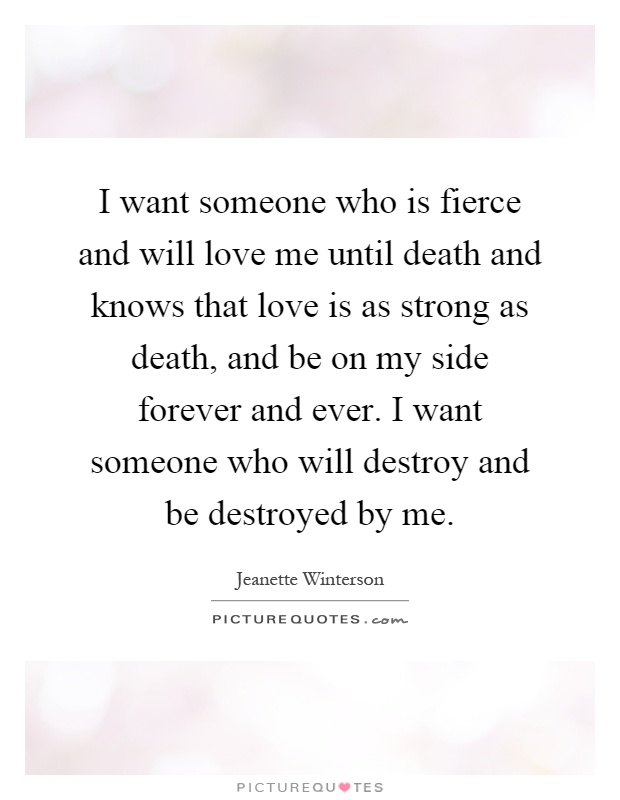 Fierce Love Quotes : fierce, quotes, Someone, Fierce, Until, Death, And..., Picture, Quotes