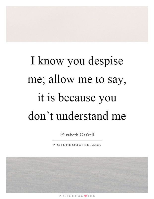 Just Dont Understand Me Quotes