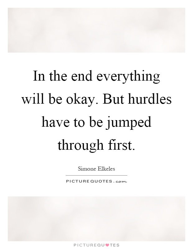 End Everything Will Be Alright Quote