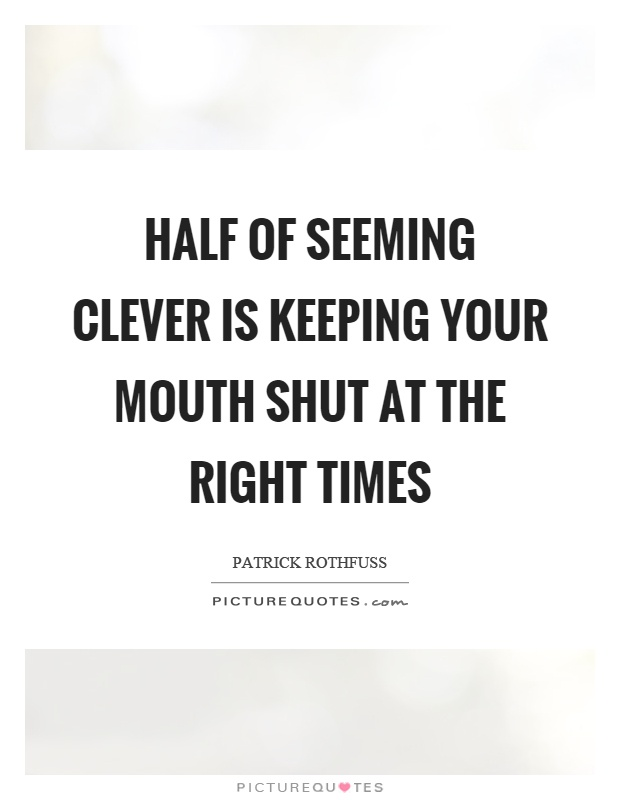 Funny Quotes About Keeping Your Mouth Shut : funny, quotes, about, keeping, mouth, Keeping, Mouth, Quotes, Sayings, Picture