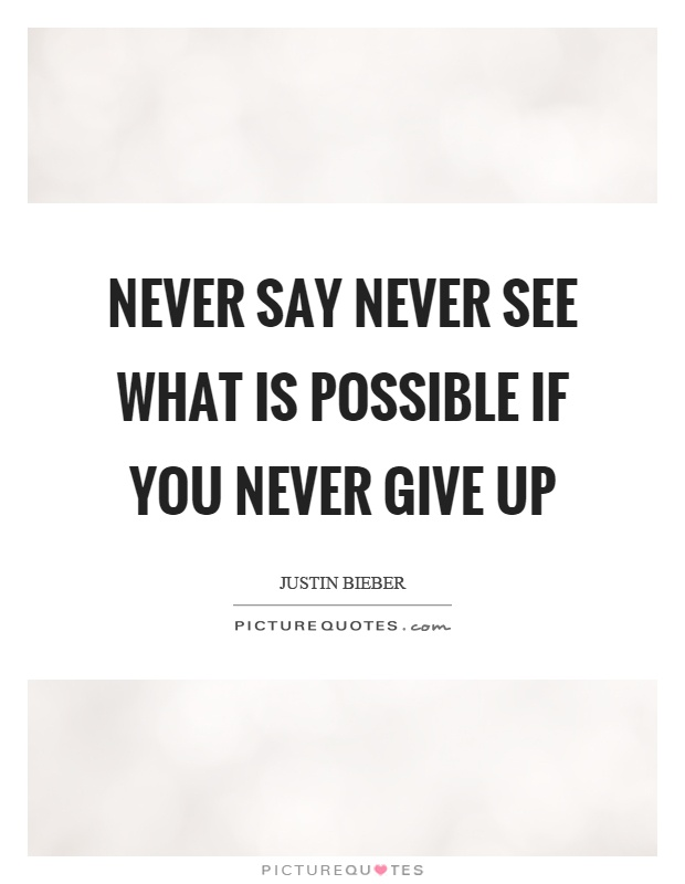 Never Say Never Quotes : never, quotes, Never, Quotes, Sayings, Picture