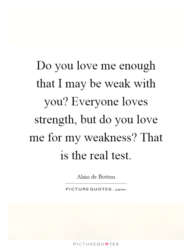 Do You Love Me Quotes : quotes, Enough, Everyone..., Picture, Quotes