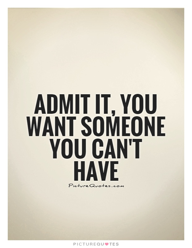 Loving Someone You Can T Have Quotes : loving, someone, quotes, Admit, Someone, Can't, Picture, Quotes