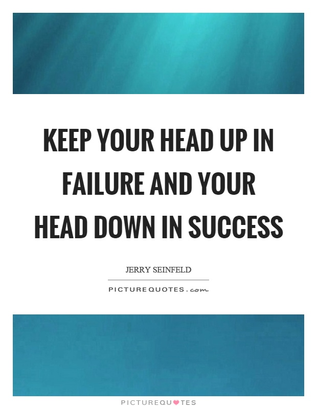 Keeping Your Head Up Sayings and Keeping Your Head Up Quotes