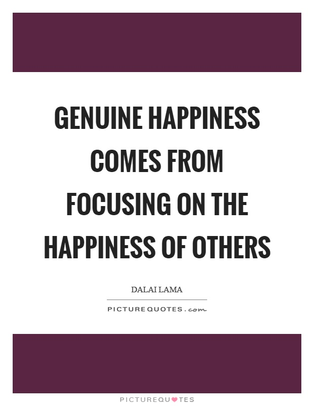 Genuine Happiness Quotes : genuine, happiness, quotes, Genuine, Happiness, Comes, Focusing, Others, Picture, Quotes