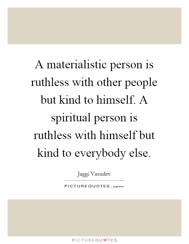Materialistic People Quotes