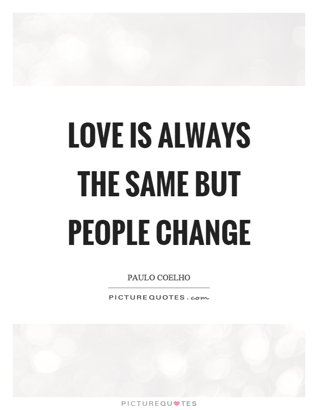 Quotes About Love And Change : quotes, about, change, Always, People, Change, Picture, Quotes