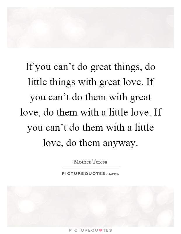 Little Love Quotes : little, quotes, Can't, Great, Things,, Little, Things, Love...., Picture, Quotes