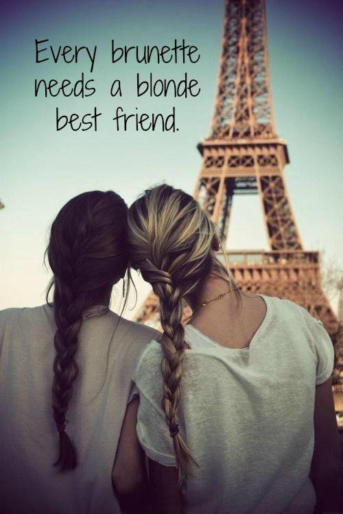 Blonde And Brunette Best Friend Quotes : blonde, brunette, friend, quotes, Every, Brunette, Needs, Blonde, Friend, Picture, Quotes