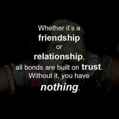 https://i0.wp.com/img.picturequotes.com/2/5/4479/whether-its-a-friendship-or-relationship-all-bonds-are-built-on-trust-without-it-you-have-nothing-quote-1.jpg