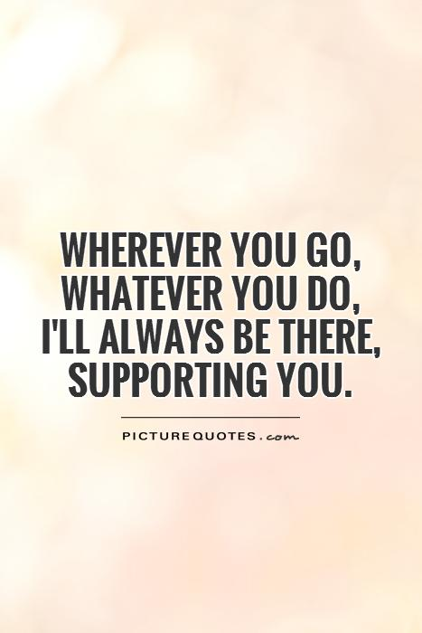 Supporting Quotes : supporting, quotes, Support, Quotes, Sayings, Picture