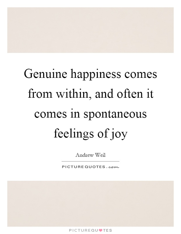 Genuine Happiness Quotes : genuine, happiness, quotes, Genuine, Happiness, Comes, Within,, Often, In..., Picture, Quotes