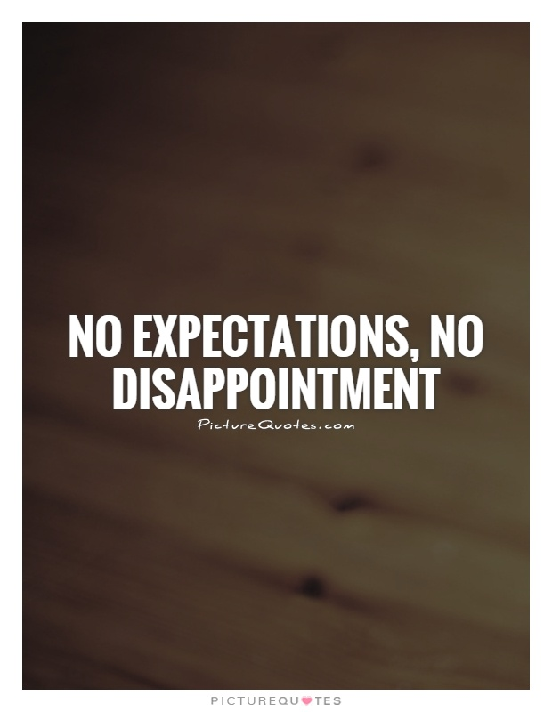 Expectation And Disappointment Quotes : expectation, disappointment, quotes, Expectations,, Disappointment, Picture, Quotes
