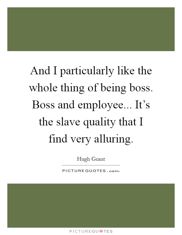Quotes About Being Boss