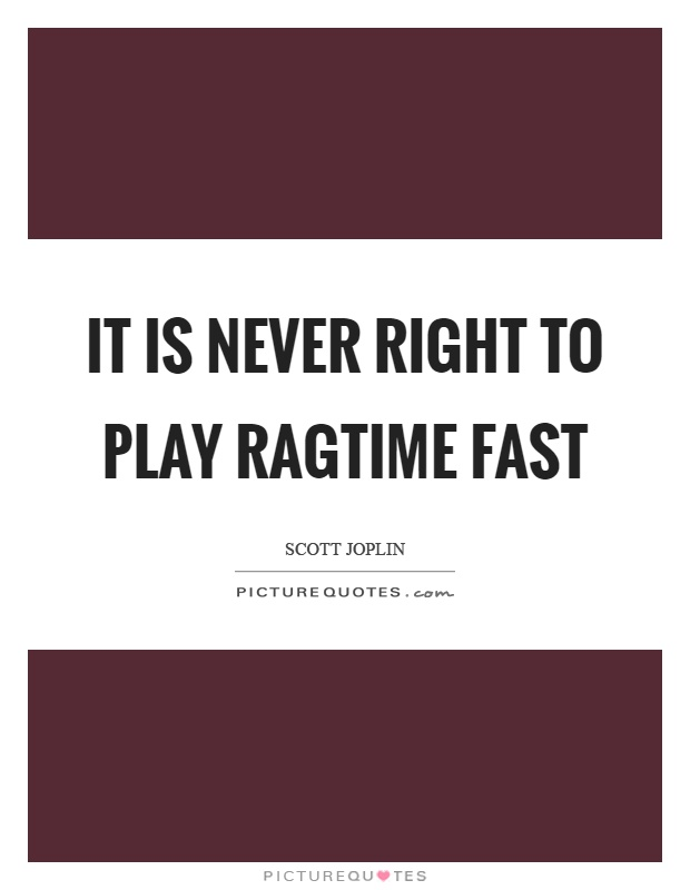 Scott Joplin Quotes : scott, joplin, quotes, Scott, Joplin, Quotes, Sayings, Quotations)