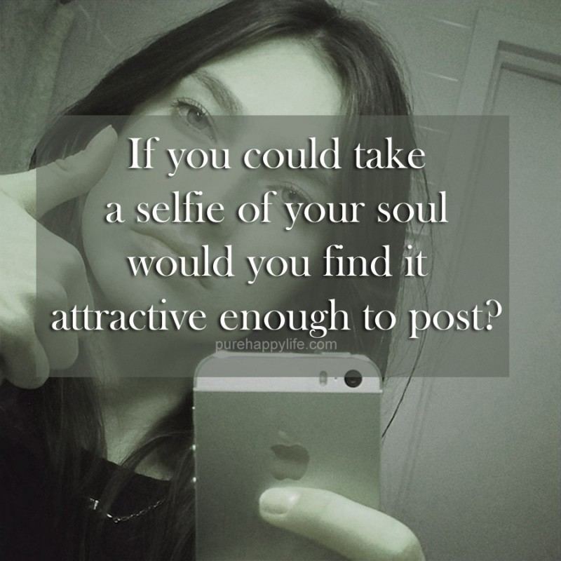 Selfie Quote Picture Quote #1