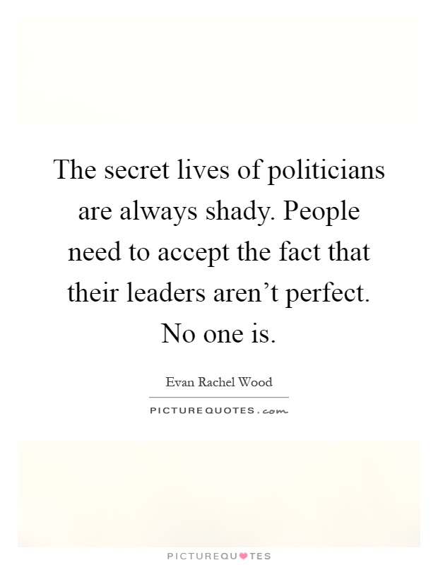 Shady People Quotes : shady, people, quotes, Secret, Lives, Politicians, Always, Shady., People, To..., Picture, Quotes