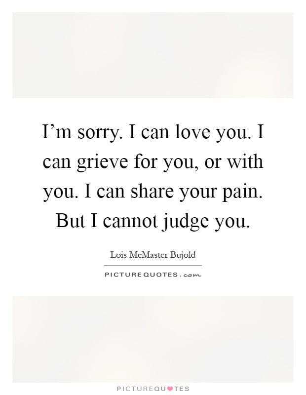 I M Sorry And I Love You Quotes : sorry, quotes, Sorry., Grieve, Picture, Quotes