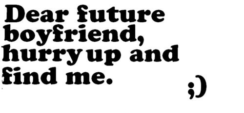 future boyfriend quote quote