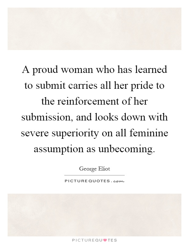 Submission Quotes For Her : submission, quotes, Proud, Woman, Learned, Submit, Carries, Pride, To..., Picture, Quotes