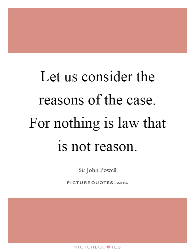 Let Us Consider The Reasons Of The Case For Nothing Is