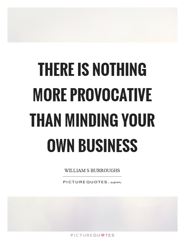 Quotes On Minding Your Own Business : quotes, minding, business, Minding, Business, Quotes, Sayings, Picture