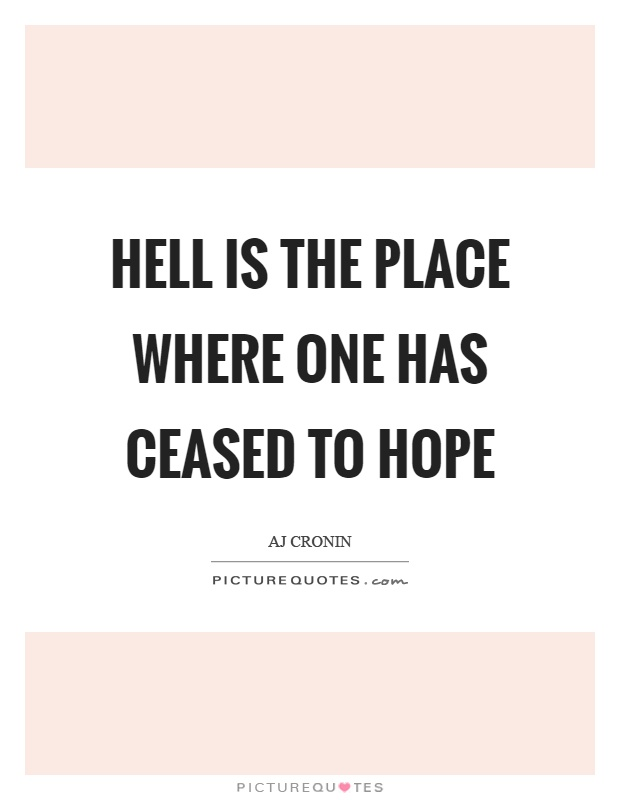 Hell Is The Place Where One Has Ceased To Hope Picture