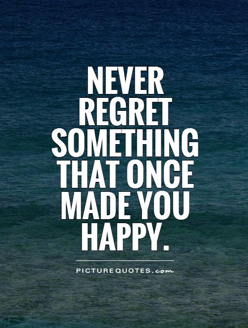 Quotes On Regrets : quotes, regrets, Never, Regret, Quotes, Sayings, Picture