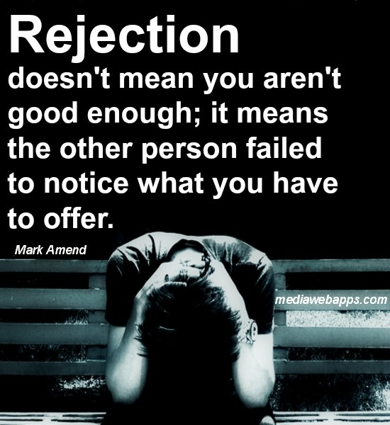 Rejection Quotes | Rejection Sayings | Rejection Picture ...