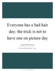 bad hair quotes sayings