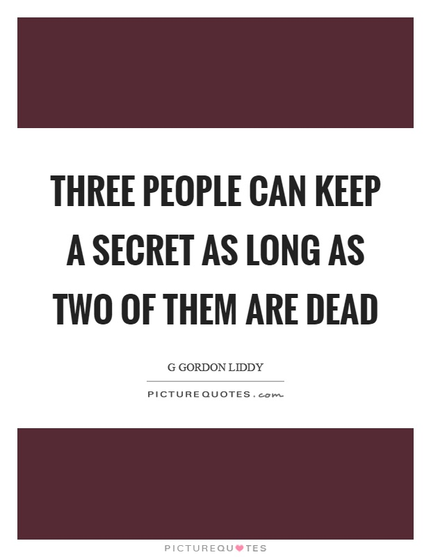 May Secret Are Them Three Two If Dead Keep