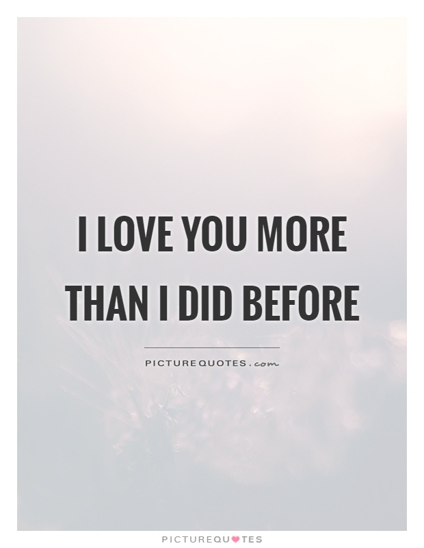 I Love U More Quotes Life And Love