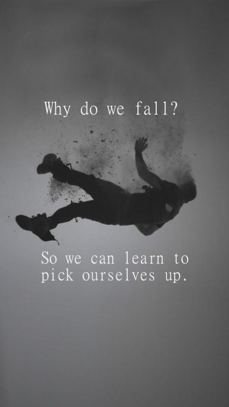 Batman Wallpaper Why Do We Fall Why Do We Fall So We Can Learn To Pick Ourselves Back Up