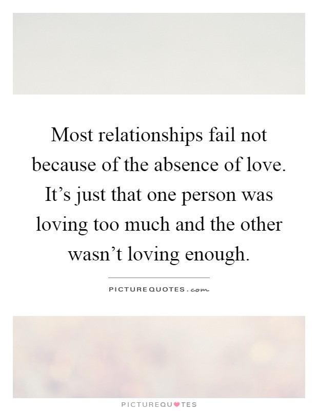 Loving Too Much Quotes : loving, quotes, Relationships, Because, Absence, Love., It's..., Picture, Quotes