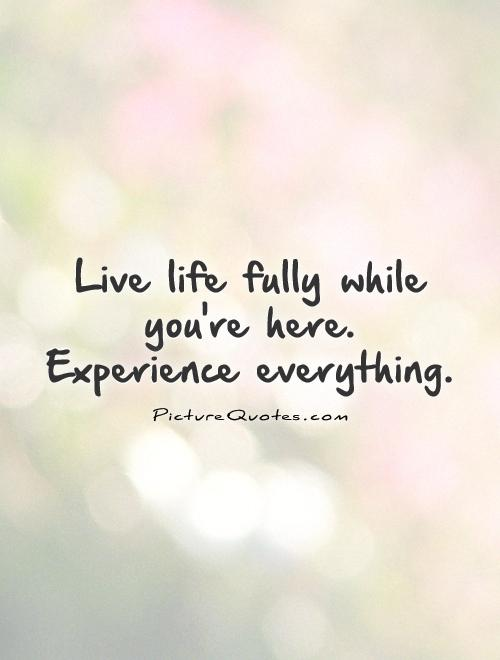 Image result for live life fully