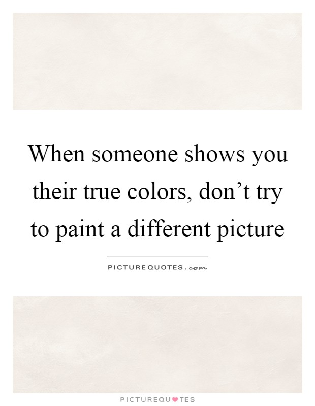Quotes Colors People Show Their When True