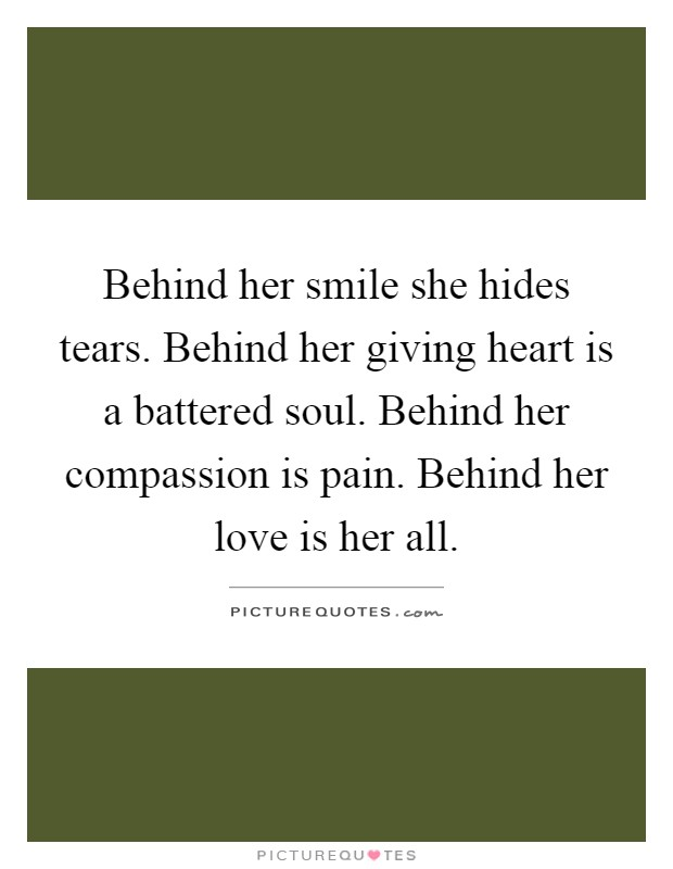 Behind Her Smile Quotes : behind, smile, quotes, Behind, Smile, Hides, Tears., Giving, Heart, Picture, Quotes