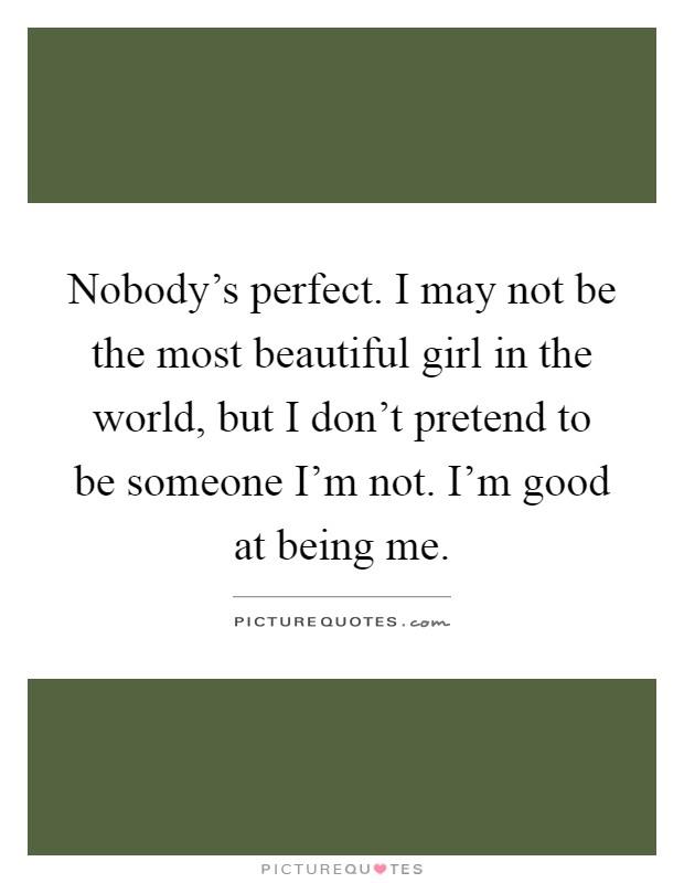 Im Not Prettiest Girl Quotes