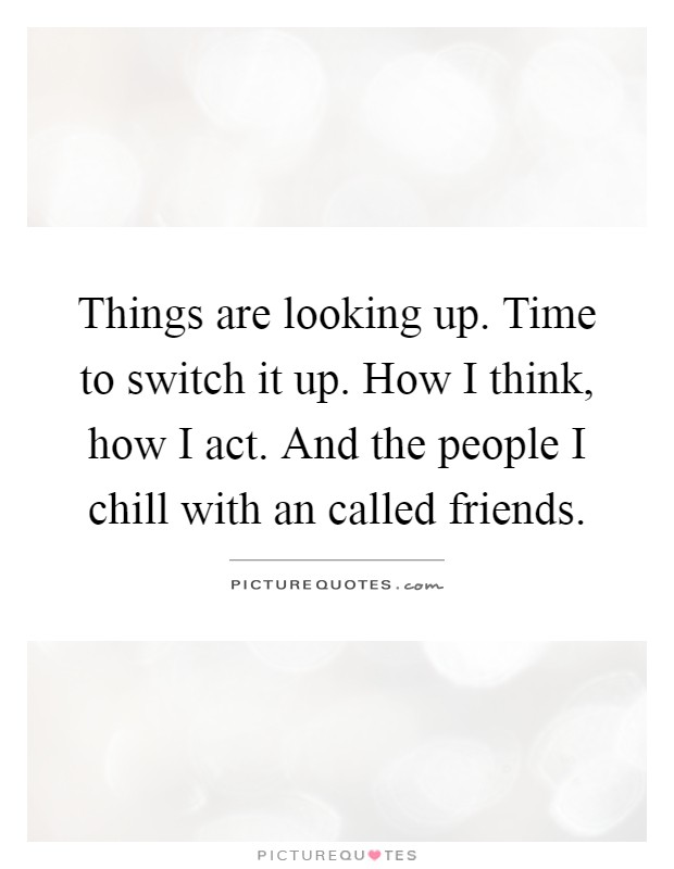 Switch Up Quotes : switch, quotes, Things, Looking, Switch, Think,, Picture, Quotes