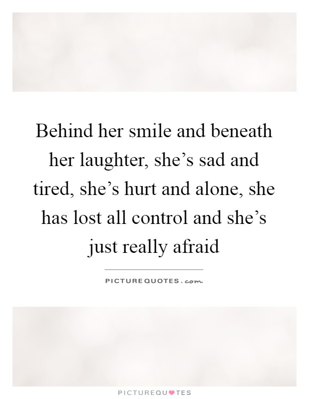 Behind Her Smile Quotes : behind, smile, quotes, Behind, Smile, Beneath, Laughter,, She's, Tired,..., Picture, Quotes